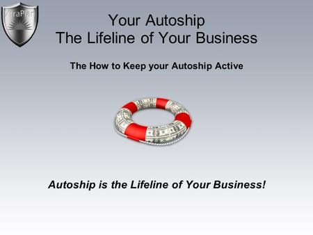 Your Autoship The Lifeline of Your Business The How to Keep your Autoship Active Autoship is the Lifeline of Your Business!