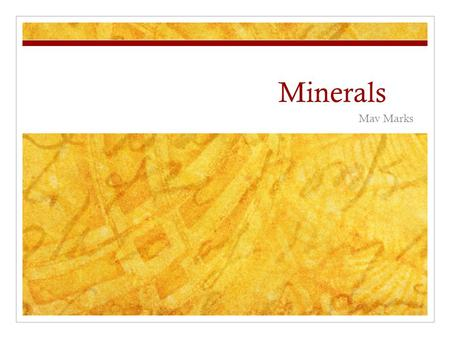 Minerals Mav Marks. Question #1 According to the data, one could generalize that minerals used in abrasives: A. Contain carbon B. Have a hardness of 7.