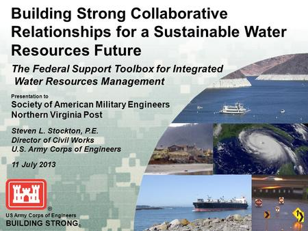 US Army Corps of Engineers BUILDING STRONG ® US Army Corps of Engineers BUILDING STRONG ® Building Strong Collaborative Relationships for a Sustainable.