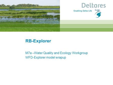 RB-Explorer M7a –Water Quality and Ecology Workgroup WFD-Explorer model wrapup.