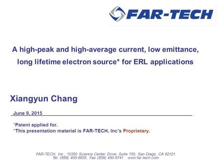 A high-peak and high-average current, low emittance, long lifetime electron source* for ERL applications Xiangyun Chang June 9, 2015 Patent applied for.