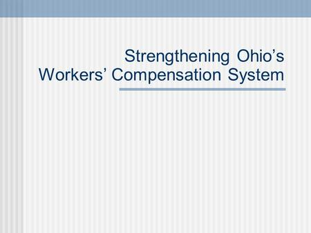 Strengthening Ohio's Workers' Compensation System.