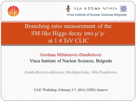 Gordana Milutinovic-Dumbelovic Vinca Institute of Nuclear Sciences, Belgrade Ivanka Bozovic-Jelisavcic, Strahinja Lukic, Mila Pandurovic Branching ratio.