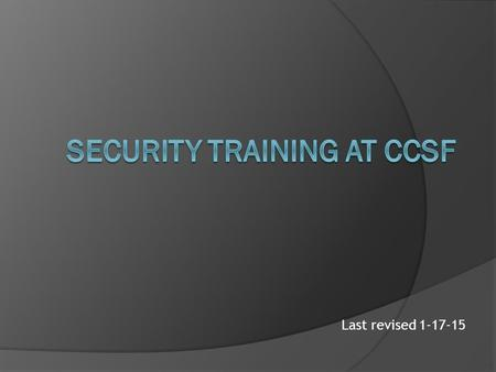 Last revised 1-17-15. A.A. Degree CNIT 120: Network Security Fundamentals of Network Security Preparation for Security+ Certification Essential for.