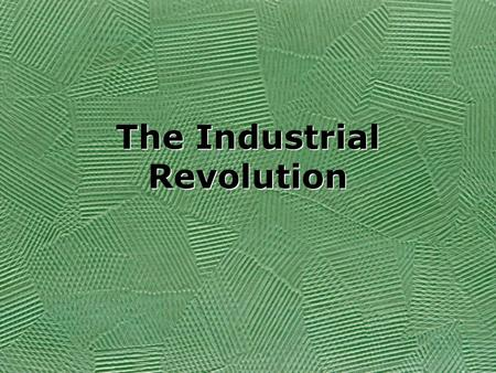 The Industrial Revolution Industrial Revolution Begins in Britain in the 1700's. Then spreads to Europe and the USA. Begins in Britain in the 1700's.