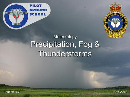Sep 2012 Lesson 4.7 Meteorology Precipitation, Fog & Thunderstorms.