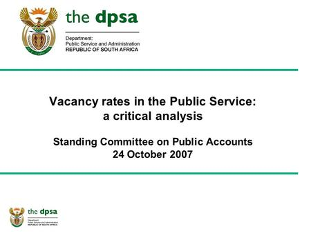 Vacancy rates in the Public Service: a critical analysis Standing Committee on Public Accounts 24 October 2007.