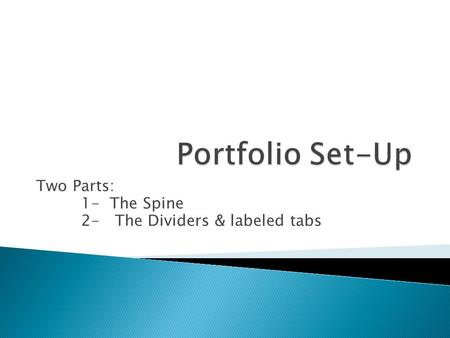 Two Parts: 1- The Spine 2- The Dividers & labeled tabs.