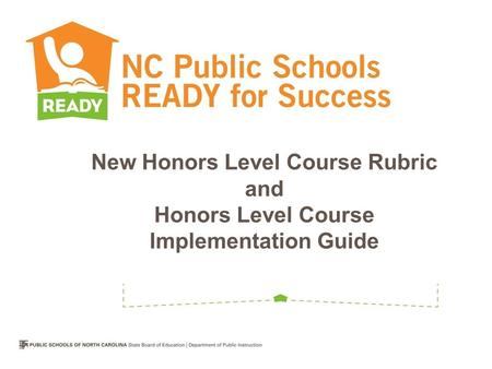 New Honors Level Course Rubric and Honors Level Course Implementation Guide.