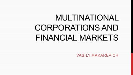 Multinational corporations and Financial markets