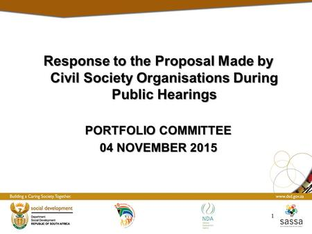 Response to the Proposal Made by Civil Society Organisations During Public Hearings PORTFOLIO COMMITTEE 04 NOVEMBER 2015 1.