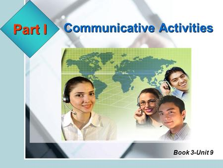 Communicative Activities Part I Book 3-Unit 9 Communicative Activities Book 3-Unit 9 Return to Menu Brainstorming Listening Speaking.