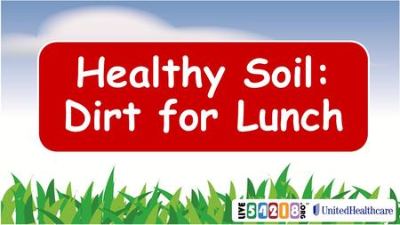 Healthy Soil: Dirt for Lunch. Where Does Our Food Come From? Grocery Store Restaurant School.