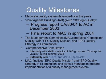 "Quality Milestones Elaborate quality system developed over the years ""Joint Agenda Building"" (JAB) group ""Strategic Quality"" – Progress report CA/80/04."