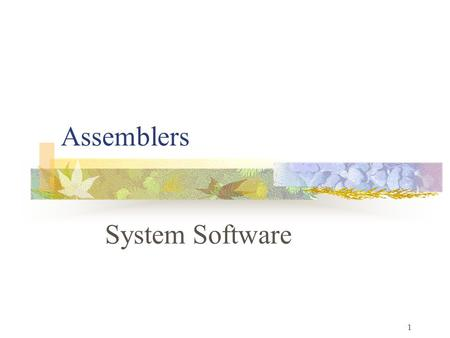 Assemblers System Software.