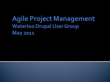  Overview of agile project management  Key concepts and terminology  Available resources and tools  Applicability of agile project management to different.