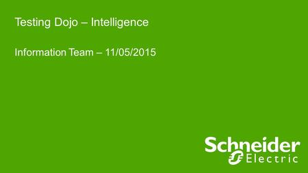Testing Dojo – Intelligence Information Team – 11/05/2015.
