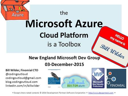 Except where noted contents © 2014 Development Partners Software Corporation   the Microsoft Azure.