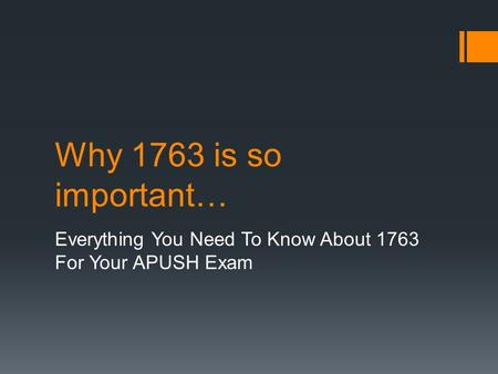 Why 1763 is so important… Everything You Need To Know About 1763 For Your APUSH Exam.