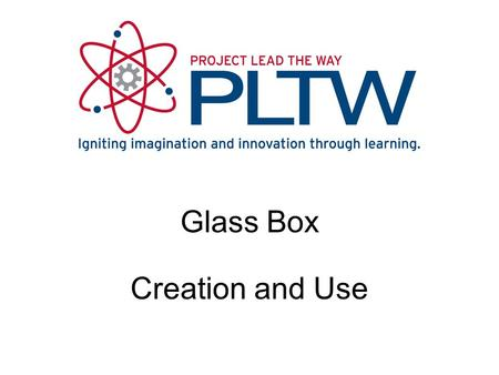 Glass Box Creation and Use. Glass Box for Drawing  Glass box to guide creation of multi-view drawings.