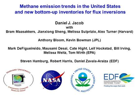 Methane emission trends in the United States and new bottom-up inventories for flux inversions Daniel J. Jacob with Bram Maasakkers, Jianxiong Sheng, Melissa.