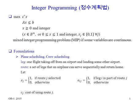OR-1 20151 Integer Programming ( 정수계획법 ). OR-1 20152.
