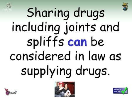 Sharing drugs including joints and spliffs can can be considered in law as supplying drugs.
