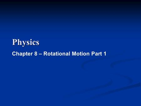 Physics Chapter 8 – Rotational Motion Part 1. Circular Motion Tangential Speed – The linear speed of something moving along a circular path. Tangential.
