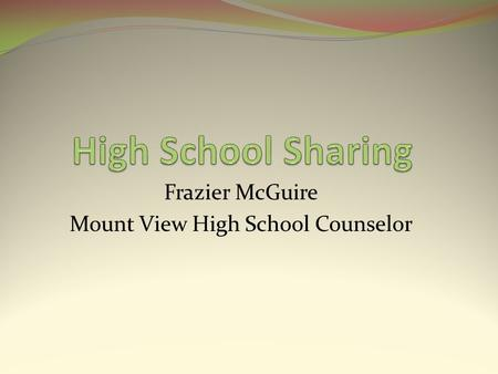 Frazier McGuire Mount View High School Counselor.