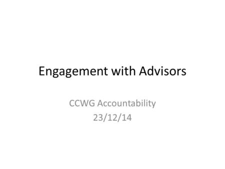 Engagement with Advisors CCWG Accountability 23/12/14.
