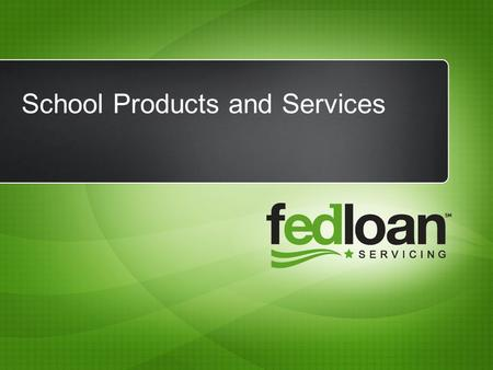 School Products and Services. Customized Quarterly Bulletin Sent electronically each quarter, our Bulletin provides an overview of your school's loans.