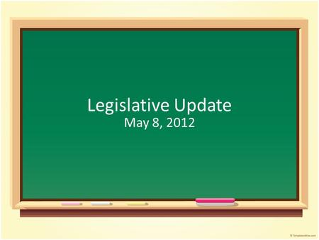 Legislative Update May 8, 2012. K-12 Education Budget House Version (H.4813) Base Student Cost $2,012 (current $1,880 / required $2,790) Minimum 2% increase.