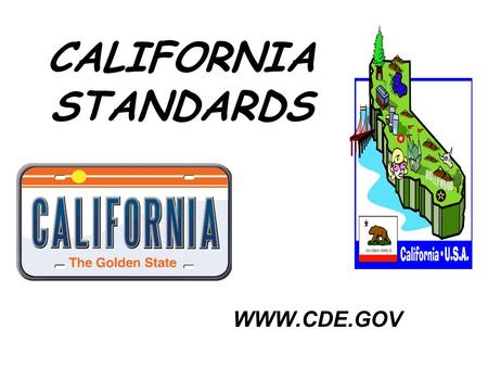 CALIFORNIA STANDARDS WWW.CDE.GOV. Standard 1.a Students know position is defined in relation to some choice of a standard reference point and a set of.