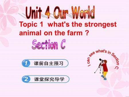 …………….. Topic 1 what's the strongest animal on the farm ?