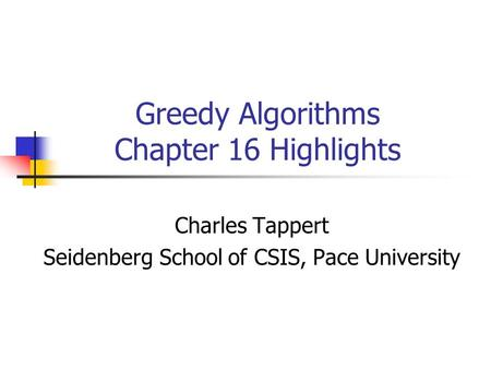Greedy Algorithms Chapter 16 Highlights