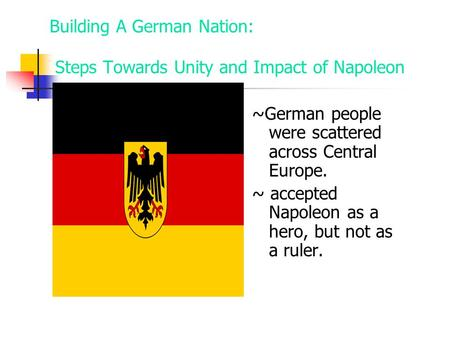 Building A German Nation: Steps Towards Unity and Impact of Napoleon