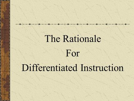 The Rationale For Differentiated Instruction. Understanding the Needs of Advanced Learners.