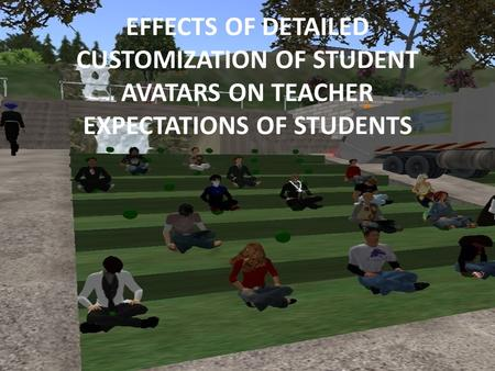EFFECTS OF DETAILED CUSTOMIZATION OF STUDENT AVATARS ON TEACHER EXPECTATIONS OF STUDENTS.