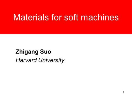 Materials for soft machines