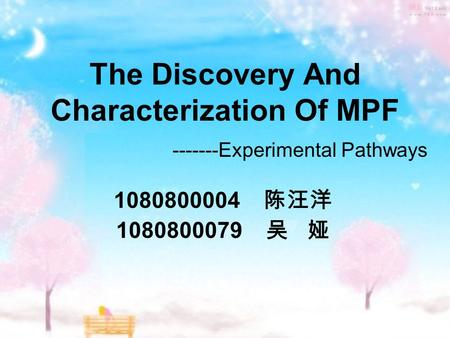 The Discovery And Characterization Of MPF Experimental Pathways