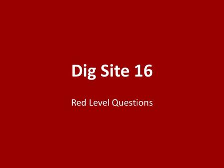 Dig Site 16 Red Level Questions. Into whose hands did the Lord deliver the Israelites for 40 years? (13:1) 1.The Egyptians 2.The Philistines 3.The Jebusites.