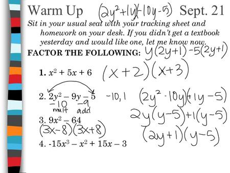 Warm Up Sept. 21 Sit in your usual seat with your tracking sheet and homework on your desk. If you didn't get a textbook yesterday and would like one,