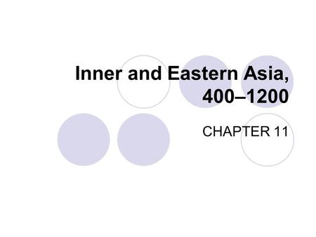 Inner and Eastern Asia, 400–1200 CHAPTER 11. I.The Sui and Tang Empires, 581–755.