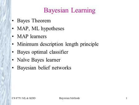 Bayesian Learning Bayes Theorem MAP, ML hypotheses MAP learners