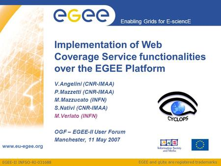 EGEE-II INFSO-RI-031688 Enabling Grids for E-sciencE www.eu-egee.org EGEE and gLite are registered trademarks Implementation of Web Coverage Service functionalities.
