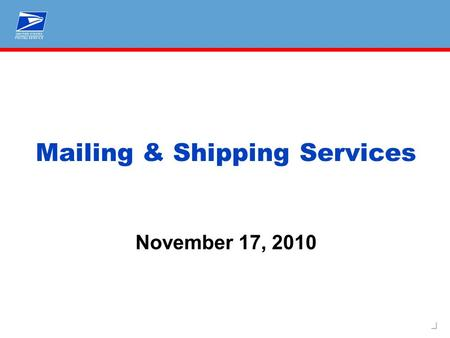 1 Mailing & Shipping Services November 17, 2010. 2 USPS Revenue Challenge.