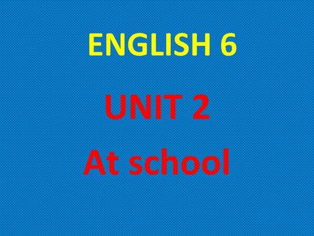 ENGLISH 6 UNIT 2 At school. You can use these words: repeat sit come openstand keepclose ACTIVITY 1: Listen and fill in the blank.