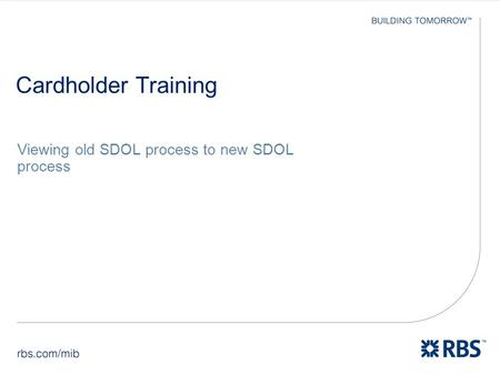 Cardholder Training Viewing old SDOL process to new SDOL process.