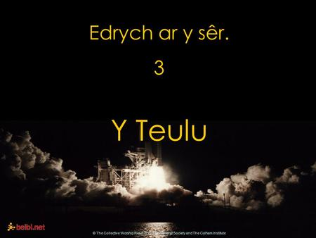 Edrych ar y sêr. 3 Y Teulu © The Collective Worship Resource - The National Society and The Culham Institute.