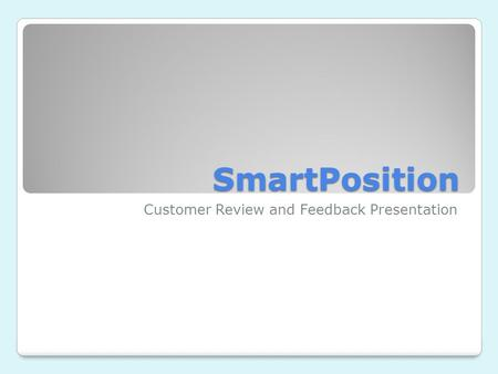 SmartPosition Customer Review and Feedback Presentation.